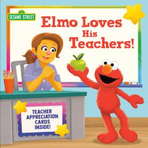 Elmo Loves His Teachers! (Sesame Street)
