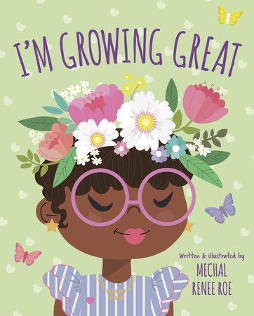 I'm Growing Great by Mechal Renee Roe