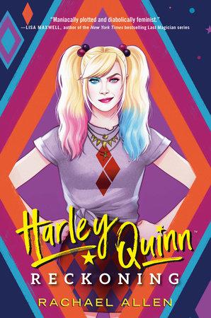 Harley Quinn: Reckoning by Rachael Allen