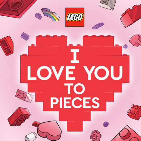 I Love You to Pieces (LEGO) by Nicole Johnson