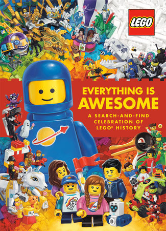 Everything Is Awesome: A Search-and-Find Celebration of LEGO History (LEGO) by Random House