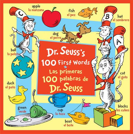 Dr. Seuss's 100 First Words/Las primeras 100 palabras de Dr. Seuss (Bilingual Edition)