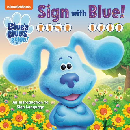 Sign with Blue! (Blue's Clues & You) by Random House