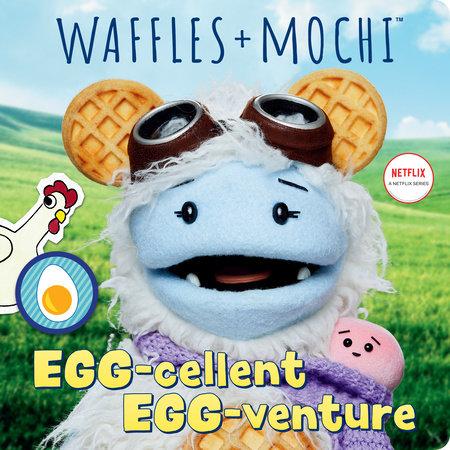 Egg-cellent Egg-venture (Waffles + Mochi) by Random House