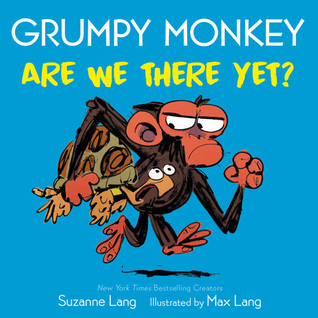 Grumpy Monkey Are We There Yet? by Suzanne Lang