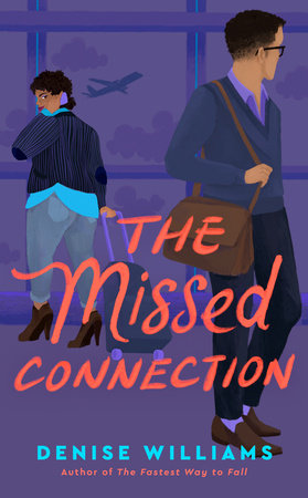 The Missed Connection by Denise Williams