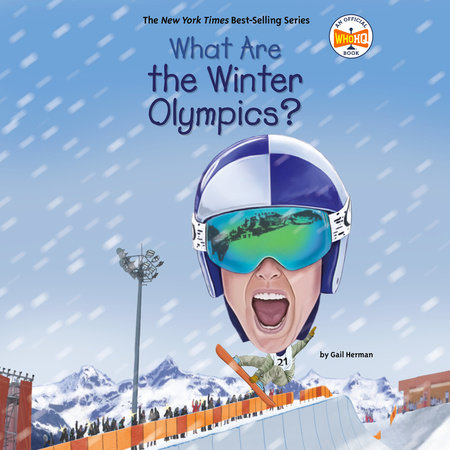 What Are the Winter Olympics? by Gail Herman and Who HQ