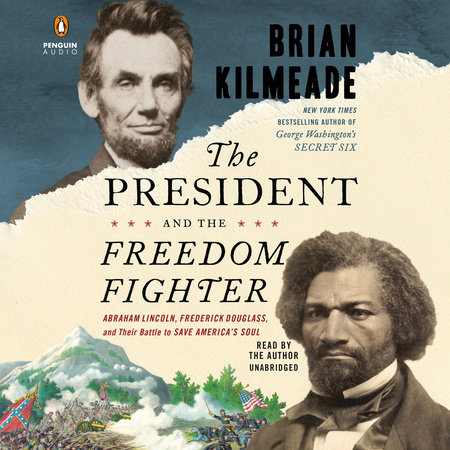 The President and the Freedom Fighter by Brian Kilmeade
