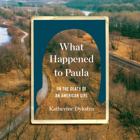 What Happened to Paula by Katherine Dykstra