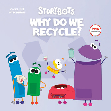 Why Do We Recycle? (StoryBots) by Scott Emmons