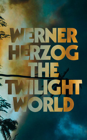 The Twilight World by Werner Herzog