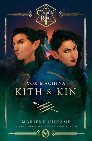 Critical Role: Vox Machina--Kith & Kin by Marieke Nijkamp and Critical Role