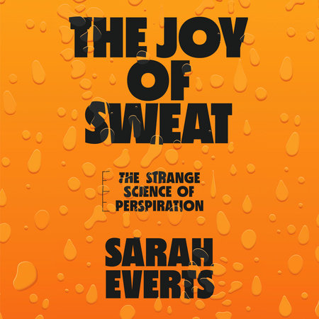 The Joy of Sweat by Sarah Everts