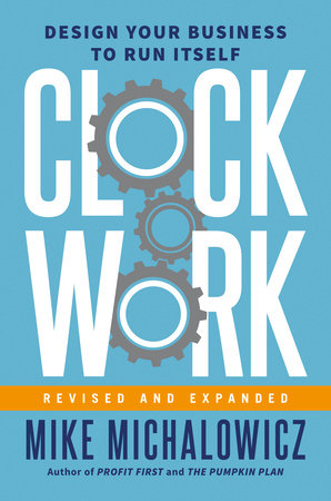 Clockwork, Revised and Expanded by Mike Michalowicz