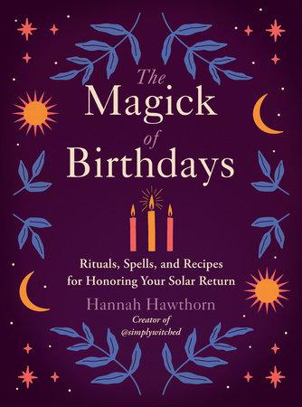 The Magick of Birthdays by Hannah Hawthorn
