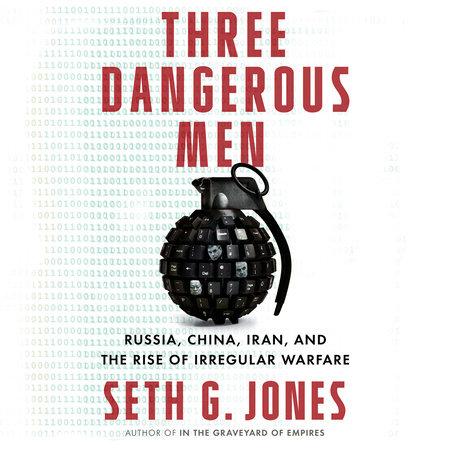 Three Dangerous Men by Seth G. Jones