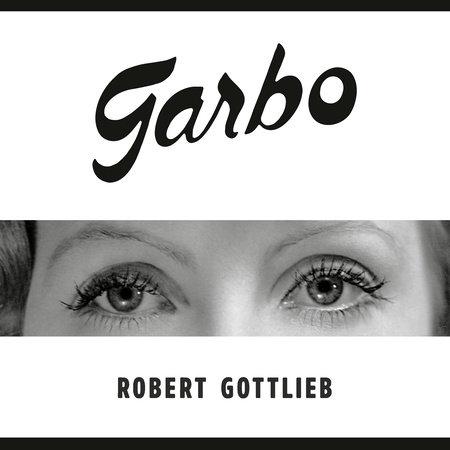 Garbo by Robert Gottlieb