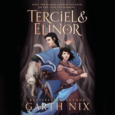 Terciel & Elinor by Garth Nix