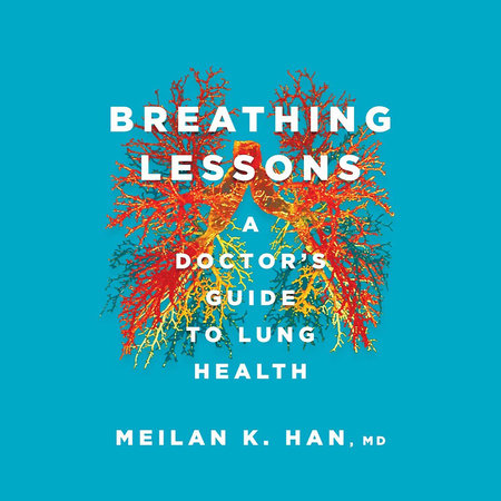 Breathing Lessons by Meilan K. Han M. D.