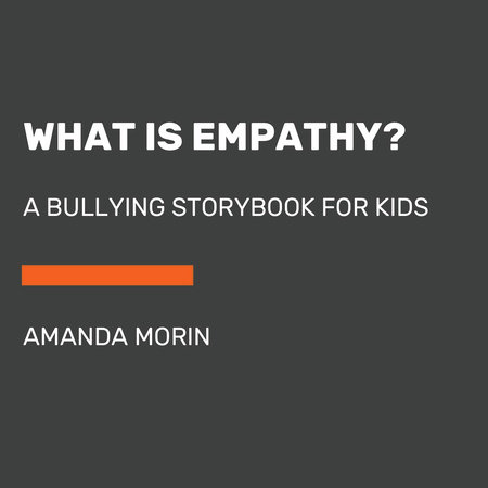 What Is Empathy? by Amanda Morin