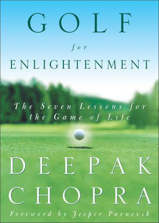 Golf for Enlightenment by Deepak Chopra, M.D.
