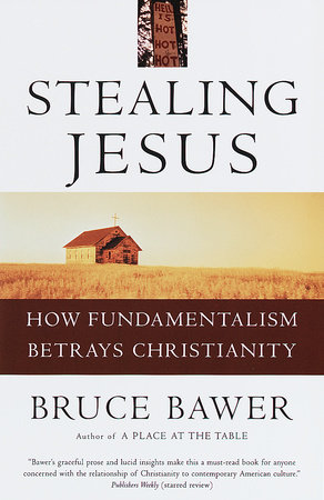 Stealing Jesus by Bruce Bawer
