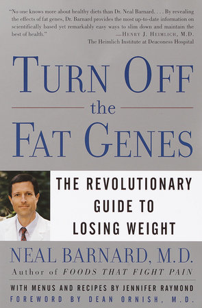 Turn Off the Fat Genes by Neal Barnard, MD