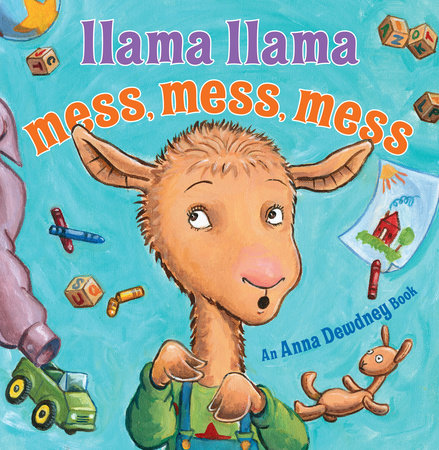 Llama Llama Mess Mess Mess by Anna Dewdney and Reed Duncan