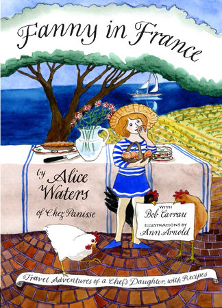 Fanny in France by Alice Waters