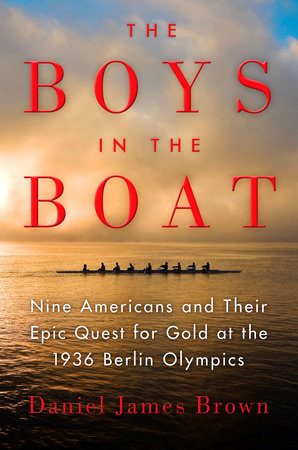 The Boys in the Boat by Daniel James Brown
