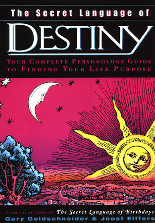 The Secret Language of Destiny by Gary Goldschneider and Joost Elffers