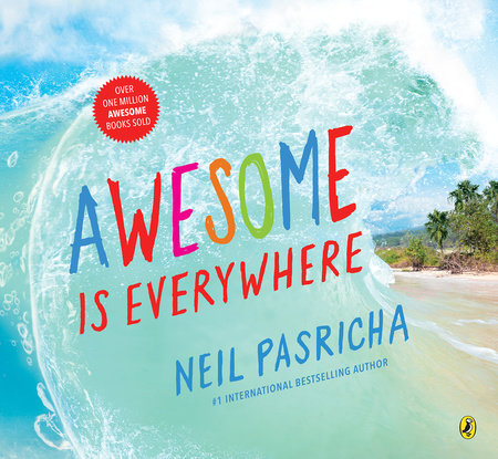 Awesome Is Everywhere by Neil Pasricha