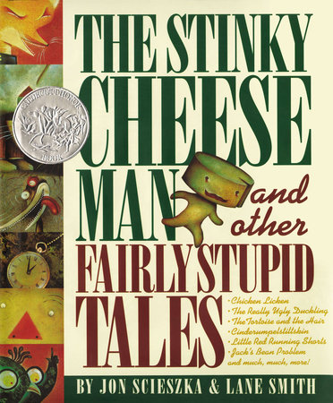The Stinky Cheese Man by Jon Scieszka