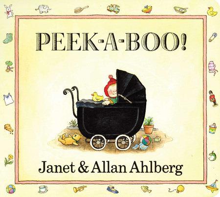 Peek-a-Boo by Allan Ahlberg and Janet Ahlberg