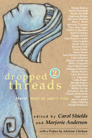 Dropped Threads 2 by Carol Shields and Marjorie Anderson