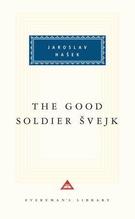 The Good Soldier Svejk by Jaroslav Hasek