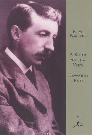 A Room with a View and Howard's End by E.M. Forster