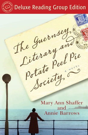 The Guernsey Literary and Potato Peel Pie Society (Random House Reader's Circle Deluxe Reading Group Edition) by Annie Barrows and Mary Ann Shaffer