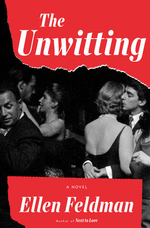 The Unwitting by Ellen Feldman