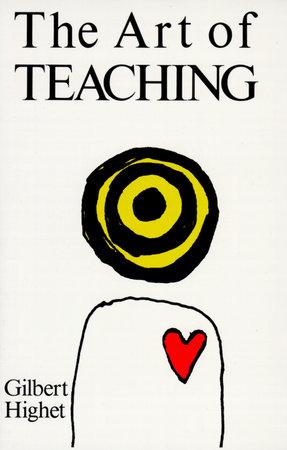 The Art of Teaching by Gilbert Highet