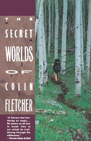 Secret Worlds of Colin Fletcher by Colin Fletcher