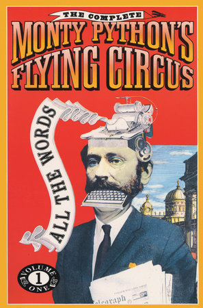 The Complete Monty Python's Flying Circus by Monty Python, Graham Chapman, Eric Idle, Terry Gilliam and Terry Jones