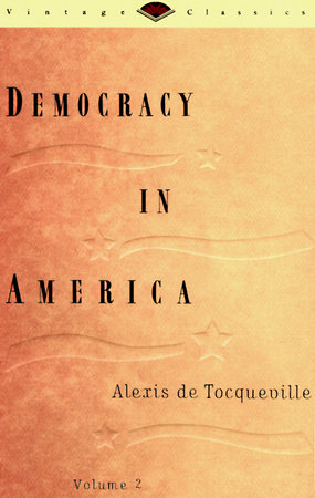 Democracy in America, Volume 2 by Alexis De Tocqueville