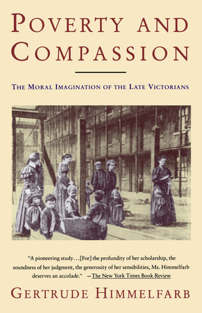 Poverty and Compassion by Gertrude Himmelfarb
