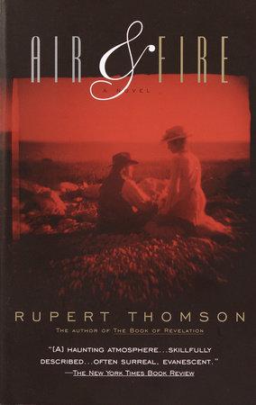 Air & Fire by Rupert Thomson