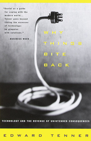 Why Things Bite Back by Edward Tenner