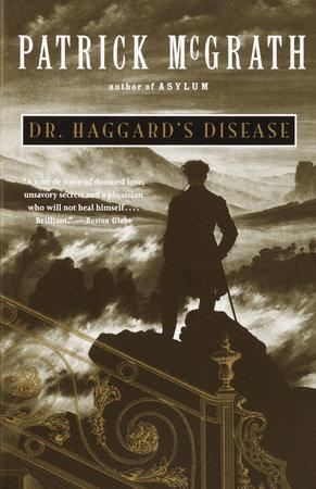 Dr. Haggard's Disease by Patrick McGrath