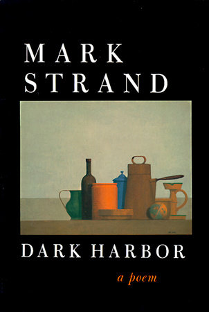 Dark Harbor by Mark Strand