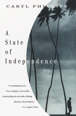 A State of Independence by Caryl Phillips