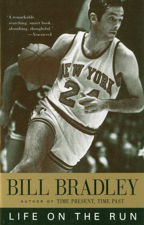 Life on the Run by Bill Bradley